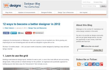 http://99designs.com/designer-blog/2012/01/09/12-ways-to-become-a-better-designer-in-2012/