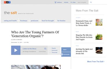 http://www.npr.org/blogs/thesalt/2011/12/12/143459793/who-are-the-young-farmers-of-generation-organic