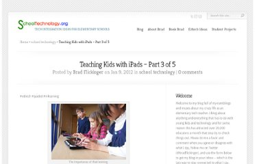 http://www.schooltechnology.org/2012/01/09/teaching-kids-with-ipads-part-3-of-5/