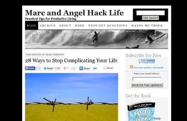 http://www.marcandangel.com/2012/01/08/28-ways-to-stop-complicating-your-life/