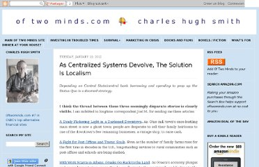 http://charleshughsmith.blogspot.com/2012/01/as-centralized-systems-devolve-solution.html