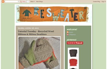 http://resweater.blogspot.com/2010/10/tutorial-tuesday-recycled-wool-mittens.html
