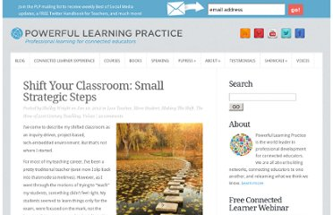 http://plpnetwork.com/2012/01/10/shift-your-classroom-small-strategic-steps/