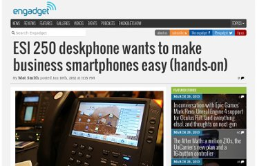 http://www.engadget.com/2012/01/10/esi-250-deskphone-wants-to-make-business-smartphones-easy-hands/