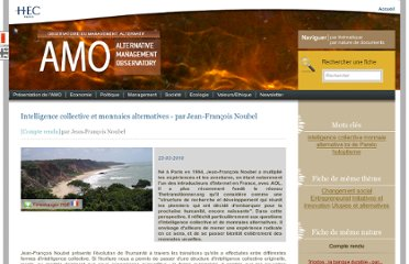 http://appli6.hec.fr/amo/Articles/Fiche/Item/intelligence_collective_et_monnaies_alternatives_-_par_jean-francois_noubel-125.sls
