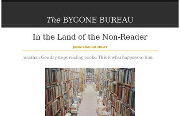 http://bygonebureau.com/2012/01/09/in-the-land-of-the-non-reader/