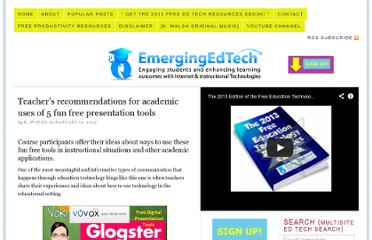 http://www.emergingedtech.com/2012/01/teachers-recommendations-for-academic-uses-of-5-fun-free-presentation-tools/