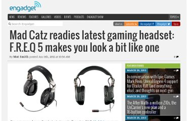 http://www.engadget.com/2012/01/11/mad-catz-readies-latest-gaming-headset-f-r-e-q-5-makes-you-loo/