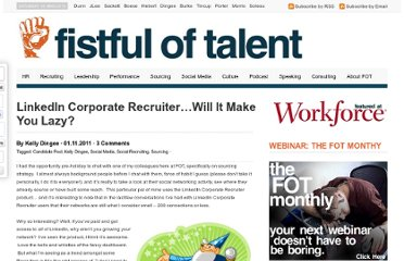 http://fistfuloftalent.com/2011/01/linkedin-corporate-recruiterwill-it-make-you-lazy.html