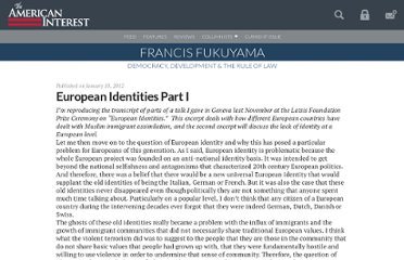 http://blogs.the-american-interest.com/fukuyama/2012/01/10/european-identities-part-i/