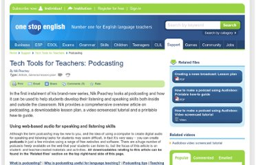 http://www.onestopenglish.com/support/tech-tools-for-teachers/podcasting/