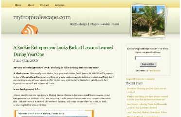 http://www.mytropicalescape.com/2008/06/09/a-rookie-entrepreneur-looks-back-at-lessons-learned-during-year-one/
