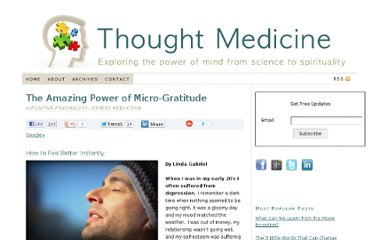 http://thoughtmedicine.com/2010/05/the-amazing-power-of-micro-gratitude/
