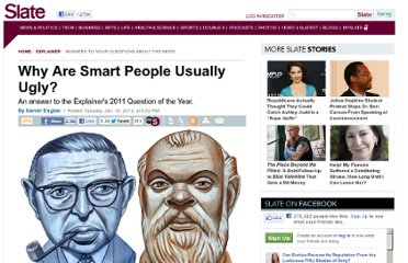 http://www.slate.com/articles/health_and_science/explainer/2012/01/are_smart_people_ugly_the_explainer_s_2011_question_of_the_year_.html
