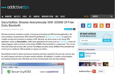 http://www.addictivetips.com/windows-tips/securitykiss-browse-anonymously-with-300mb-of-free-daily-bandwith/