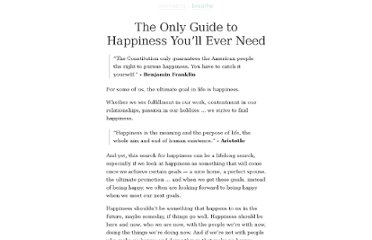 http://zenhabits.net/the-only-guide-to-happiness-youll-ever-need/