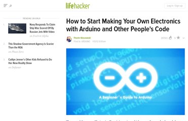 http://lifehacker.com/5875365/how-to-start-making-your-own-electronics-with-arduino-and-other-peoples-code