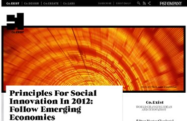 http://www.fastcoexist.com/1679128/principles-for-social-innovation-in-2012-follow-the-developing-world