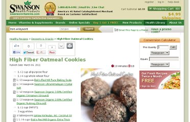 http://www.swansonvitamins.com/health-library/recipes/high-fiber-oatmeal-cookies.html?SourceCode=INTE809