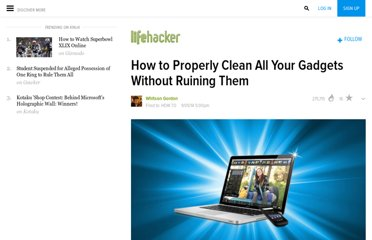 http://lifehacker.com/5875667/how-to-properly-clean-all-your-gadgets-without-ruining-them