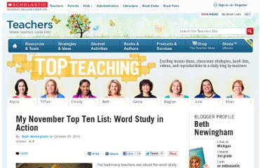 http://www.scholastic.com/teachers/top_teaching/2010/10/my-november-top-ten-list-word-study-in-action