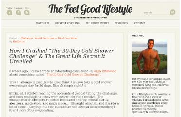 http://www.thefeelgoodlifestyle.com/how-i-crushed-the-30-day-cold-shower-challenge-the-great-life-secret-i-discovered.html