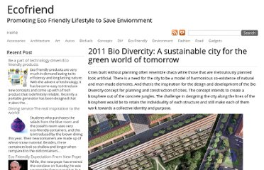 http://www.ecofriend.com/2011-bio-divercity-sustainable-city-green-world-tomorrow.html
