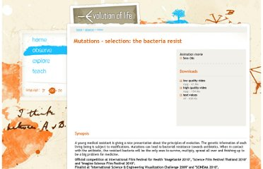 http://www.evolution-of-life.com/en/observe/video/fiche/mutations-selection-the-bacteria-resist.html