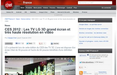 http://www.cnetfrance.fr/news/ces-2012-les-tv-lg-3d-grand-ecran-et-tres-haute-resolution-en-video-39767445.htm