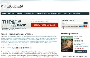 http://www.writersdigest.com/writing-articles/by-writing-goal/write-first-chapter-get-started/publish_your_first_book_after_50