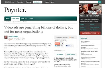 http://www.poynter.org/latest-news/business-news/the-biz-blog/155697/video-ads-are-generating-billions-of-dollars-but-not-for-news-orgs/