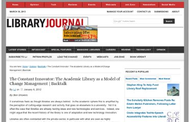 http://lj.libraryjournal.com/2012/01/opinion/backtalk/the-constant-innovator-the-academic-library-as-a-model-of-change-management-backtalk/