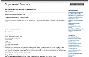 http://www.supermarketserenade.com/recipe-for-chocolate-raspberry-cake/
