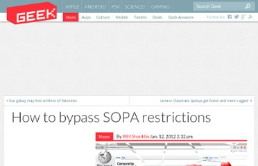 http://www.geek.com/articles/geek-pick/how-to-bypass-sopa-restrictions-20120112/