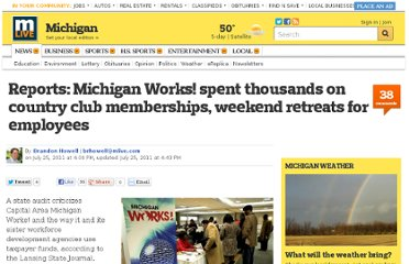 http://www.mlive.com/news/index.ssf/2011/07/reports_michigan_works_spent_thousands_on_country_club_memberships_weekend_retreats.html