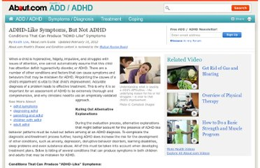 http://add.about.com/od/evaluationanddiagnosis/a/Adhd-Like-Symptoms-But-Not-Adhd.htm