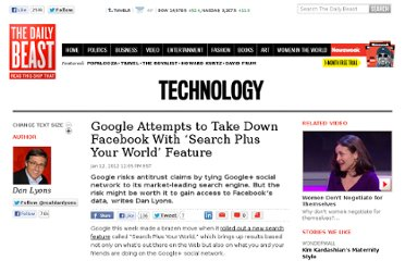 http://www.thedailybeast.com/articles/2012/01/12/google-attempts-to-take-down-facebook-with-search-plus-your-world-feature.html