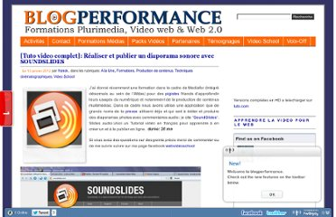 http://www.blogperformance.com/archives/tuto-video-complet-realiser-et-publier-un-diaporama-sonore-avec-soundslides/