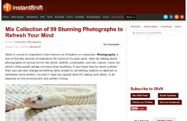 http://www.instantshift.com/2009/10/12/mix-collection-of-99-stunning-photographs-to-refresh-your-mind/