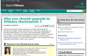 http://searchvmware.techtarget.com/tip/Why-you-should-upgrade-to-VMware-Workstation-7