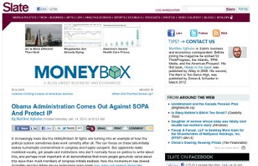 http://www.slate.com/blogs/moneybox/2012/01/14/obama_administration_comes_out_against_sopa_and_protect_ip.html