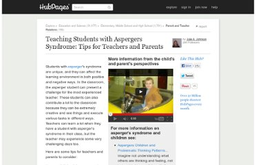 http://julieajohnson.hubpages.com/hub/Students-with-Aspergers-Syndrome-Tips-for-Teachers-and-Parents