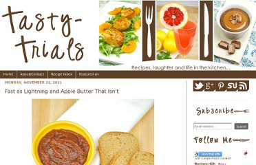 http://www.tasty-trials.com/2011/11/fast-as-lightning-and-apple-butter-that.html