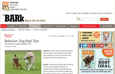 http://www.thebark.com/content/behavior-dog-park-tips