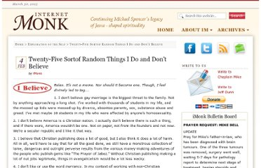 http://www.internetmonk.com/archive/twenty-five-sortof-random-things-i-do-and-dont-believe