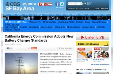 http://sanfrancisco.cbslocal.com/2012/01/14/california-energy-commission-adopts-new-battery-charger-standards/