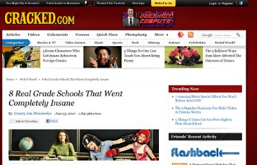 http://www.cracked.com/article_18587_8-real-grade-schools-that-went-completely-insane.html