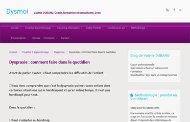 http://www.dysmoi.fr/troubles-dapprentissage/dyspraxie/dyspraxie-comment-faire-dans-le-quotidien/