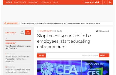 http://thenextweb.com/entrepreneur/2012/01/16/stop-teaching-our-kids-to-be-employees-start-educating-entrepreneurs/
