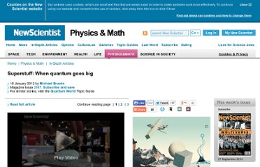 http://www.newscientist.com/article/mg21328476.700-superstuff-when-quantum-goes-big.html